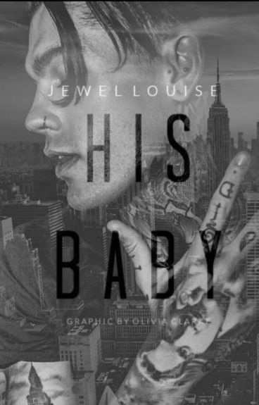 His Baby {completed/unedited}