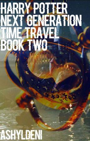 Harry Potter Next Generation Time Travel: Book 2 by AshylDeni