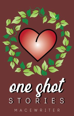 One Shot Stories. by Macewriter