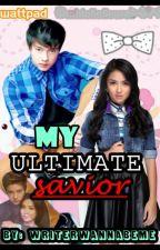 MY ULTIMATE SAVIOR (KathNiel♡Fanfic) by writerwannabeme
