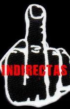INDIRECTAS by yeidel