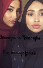 Chronique de Nousseyba : mon mariage forcée by KagniiDkr