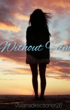 Without Him • spin-off #wattys2016 by vivianadirectioner26