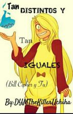 Tan DISTINTOS Y Tan IGUALES (Bill Cipher y Tu) by CottonAlexCandy