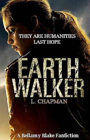 EarthWalker || The 100 Fanfiction by Nonja18