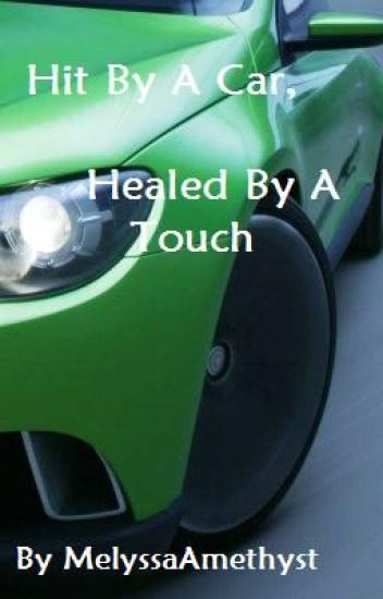 Hit By A Car, Healed By A Touch (boyxboy)