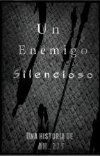 Un Enemigo Silencioso. by An_215