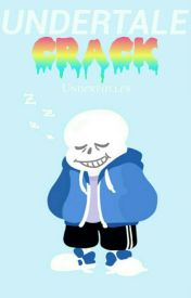 !¡! UNDERTALE CRACK !¡! by Underfaller