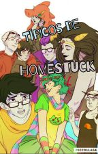 T i P I C O S. D E. H O M E S T U C K by -Hunter-Bird-