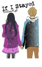 If I Stayed || Laurmau FanFiction  by ReiChan4Lyfe