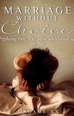 marriage without choice--Fighting fate. the slow whirlwind of my life