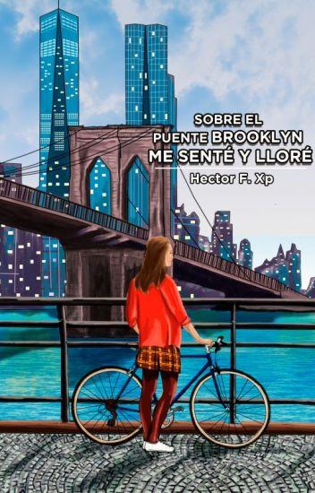 Sobre el puente Brooklyn me senté y lloré