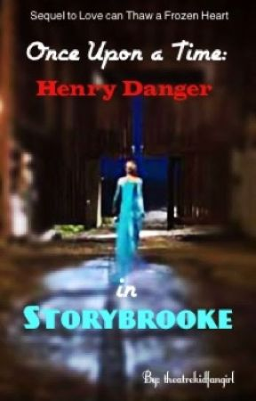 Once Upon a Time: Henry Danger in Storybrooke  by Theatrekidfangirl
