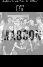 Kidnapped by MAGCON (NOT-EDITED!!!!) by AnonymousWriterSA