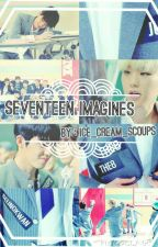 Seventeen Imagines by ice_cream_scoups