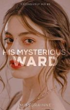 EHSeries #5: His Mysterious Ward by MsGrainne