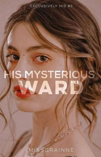 EHSeries #5: His Mysterious Ward