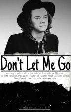 Don't Let Me Go by melaniesaldana167