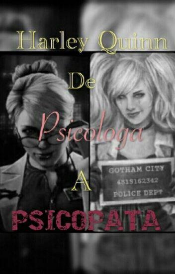 Harley Quinn, De Psicóloga A Psicopata