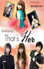 That's Her ♥ by AmiMarisame