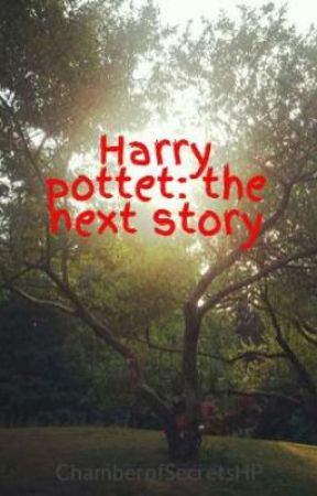 Harry pottet: the next story by ChamberofSecretsHP