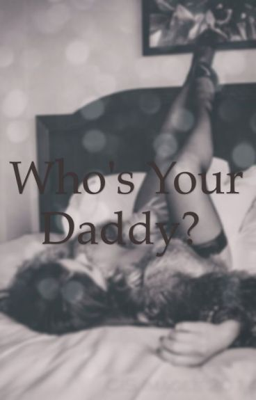 Who's your daddy?(H.S)