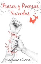 Frases y Poemas Suicidas. by LeaveMeAlone-_-