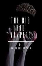 The Big Bad Vampire by CassieBridges