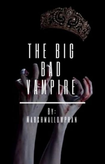The Big Bad Vampire ~Phan~