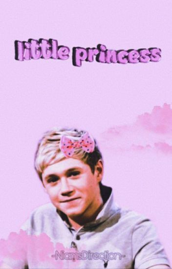 Little Princess 🌸 Niam [AU]