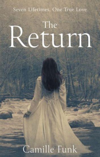 The Return (Book One in the Wattpad Featured Return Series)