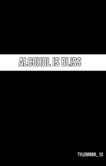 Alcohol is Bliss