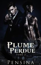 Plume Perdue | Tome 2. by Sinadana