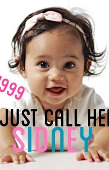 Just Call Her Sidney (on hold)