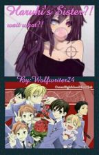 Haruhi's sister?! Wait what ?! *UNDER EDITING* by Wolfwriter24