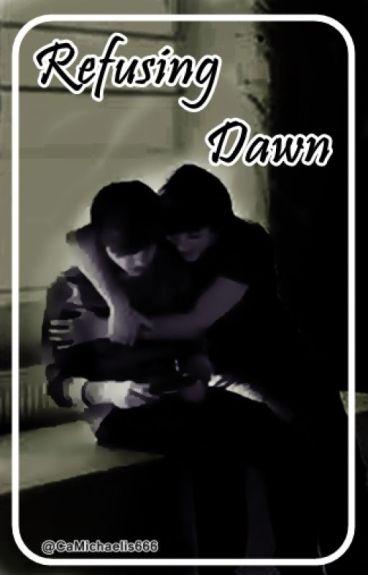 Refusing Dawn [END]