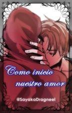 Como inicio nuestro amor by Pink_DragonRed