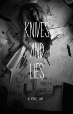Knives and Lies by gillian_nickel