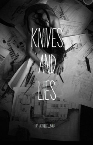 Knives and Lies