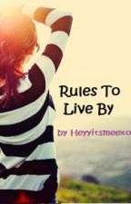 Rules To Live By by Heyyitsmeexo