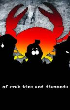 Of Crab Tins and Diamonds by SeagullandCroissant