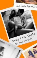 Sexy one shots by Mac_Noodle_Soup