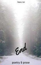 end. by Jepoylee