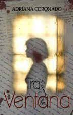 Tras la ventana by ACoronado