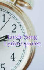Lorde song lyrics/quotes by xphanxo