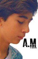 A.M →Alan Matheus Fanfic by idgaClifford