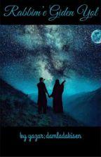 Rabbim'e Giden Yol by Son_Bahargibi