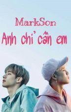 [Chuyển Ver] - Anh Chỉ Cần Em - MARKSON by Nhung_sjg7