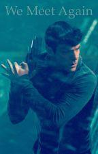 We meet again by Spock007