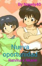 Nueva oportunidad  (Ranma×Akane)             [Editando] by Nayely40
